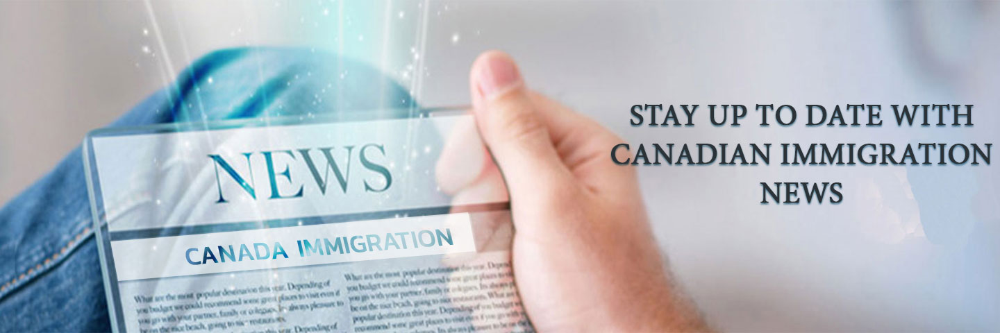 Latest Canada Immigration News